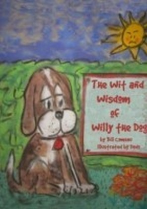 Wit and Wisdom of Willy the Dog