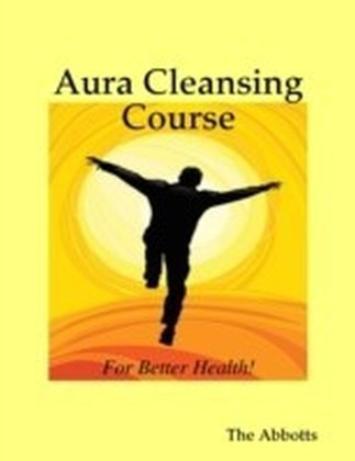 Aura Cleansing Course - For Better Health!