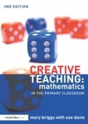 Creative Teaching: Mathematics in the Primary Classroom