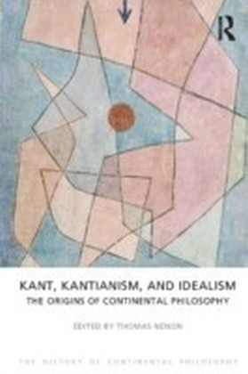 Kant, Kantianism, and Idealism