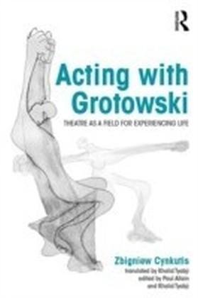 Acting with Grotowski