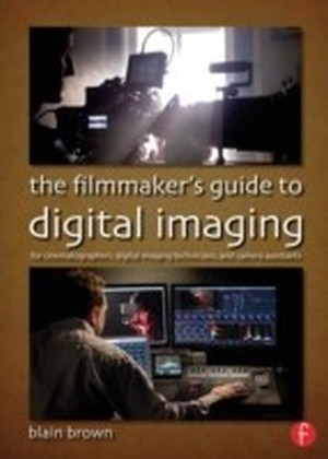 Filmmaker's Guide to Digital Imaging