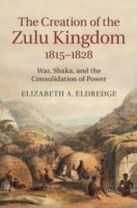 Creation of the Zulu Kingdom, 1815-1828