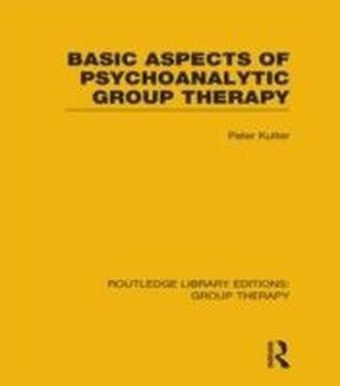 Basic Aspects of Psychoanalytic Group Therapy (RLE: Group Therapy)