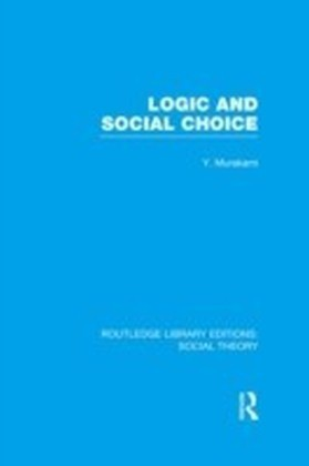 Logic and Social Choice (RLE Social Theory)