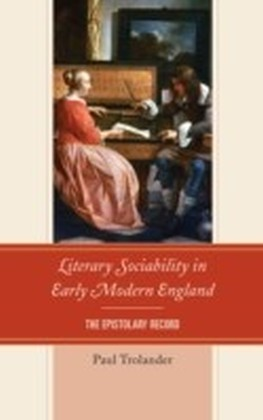 Literary Sociability in Early Modern England