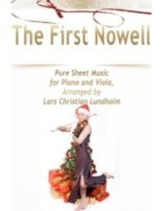 First Nowell Pure Sheet Music for Piano and Viola, Arranged by Lars Christian Lundholm