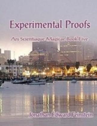 Experimental Proofs: Ars Scientiaque Magicae Book Five