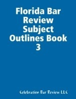 Florida Bar Review Subject Outlines Book 3