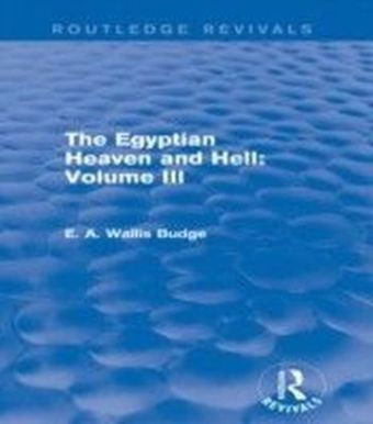 Egyptian Heaven and Hell: Volume III (Routledge Revivals)
