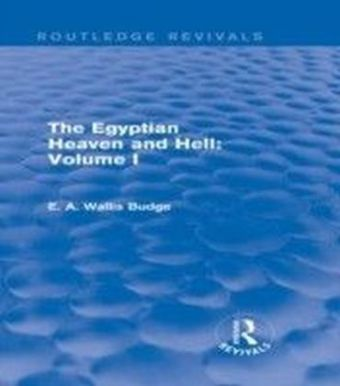 Egyptian Heaven and Hell: Volume I (Routledge Revivals)