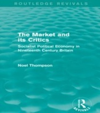 Market and its Critics (Routledge Revivals)