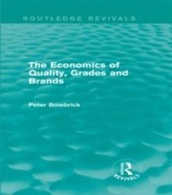 Economics of Quality, Grades and Brands (Routledge Revivals)