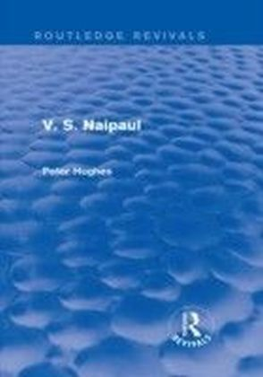 V. S. Naipaul (Routledge Revivals)