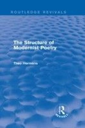 Structure of Modernist Poetry (Routledge Revivals)
