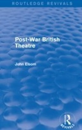 Post-War British Theatre (Routledge Revivals)