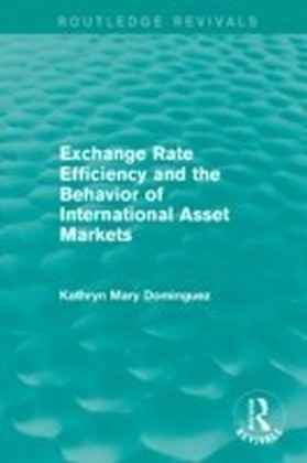 Exchange Rate Efficiency and the Behavior of International Asset Markets (Routledge Revivals)