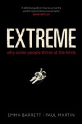 Extreme: Why some people thrive at the limits