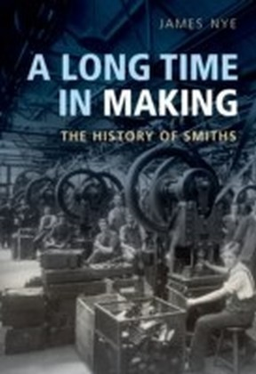 Long Time in Making: The History of Smiths