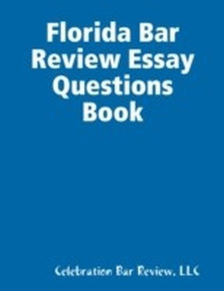 Florida Bar Review Essay Questions Book