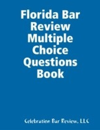Florida Bar Review Multiple Choice Questions Book