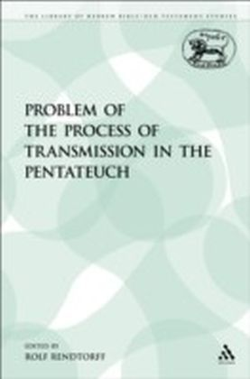 Problem of the Process of Transmission in the Pentateuch