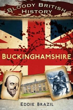 Bloody British History Buckinghamshire