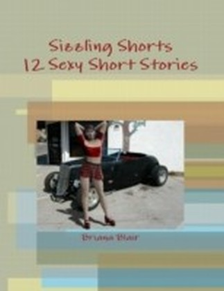 Sizzling Shorts - 12 Sexy Short Stories