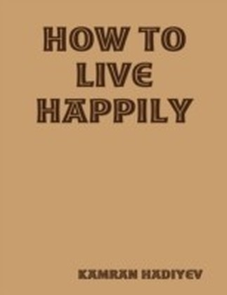 How to Live Happily