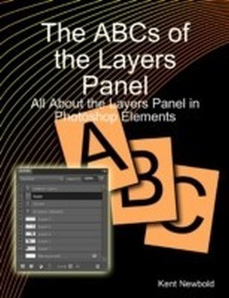 ABCs of the Layers Panel: All About the Layers Panel in Photoshop Elements