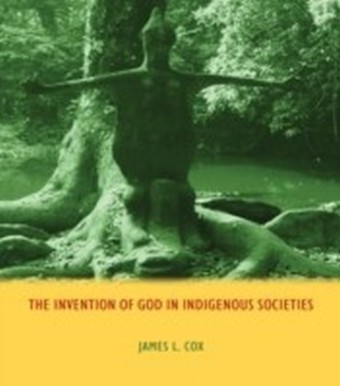 Invention of God in Indigenous Societies