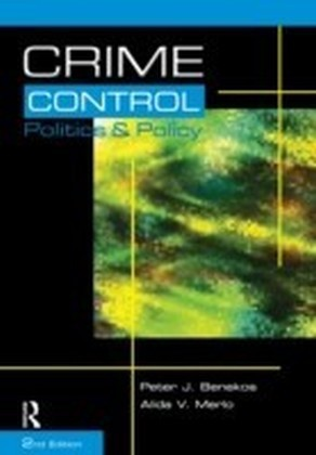 Crime Control, Politics and Policy