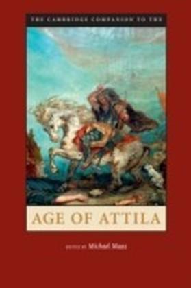 Cambridge Companion to the Age of Attila