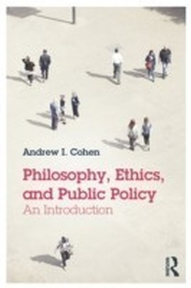 Philosophy, Ethics, and Public Policy: An Introduction