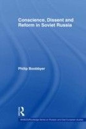 Conscience, Dissent and Reform in Soviet Russia