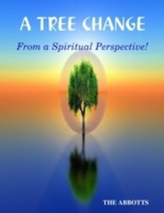 Tree Change: From a Spiritual Perspective