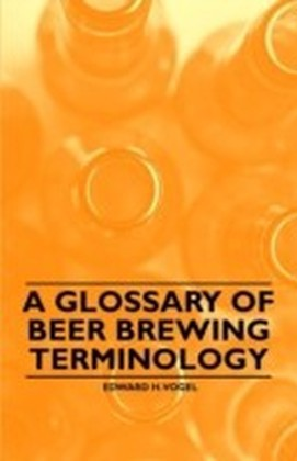 Glossary of Beer Brewing Terminology