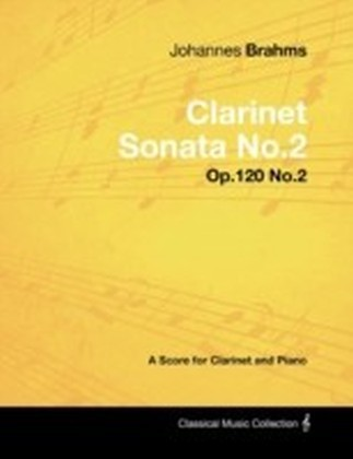 Johannes Brahms - Clarinet Sonata No.2 - Op.120 No.2 - A Score for Clarinet and Piano