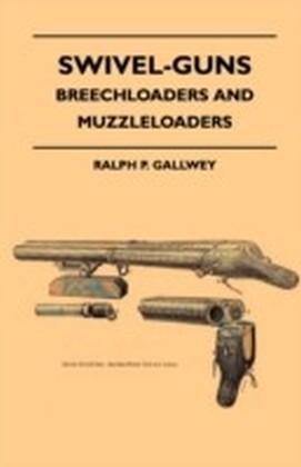 Swivel-Guns - Breechloaders And Muzzleloaders