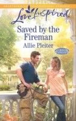 Saved by the Fireman (Mills & Boon Love Inspired) (Gordon Falls - Book 5)