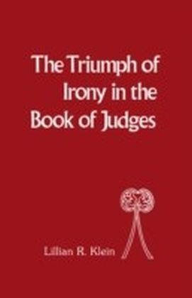 Triumph of Irony in the Book of Judges