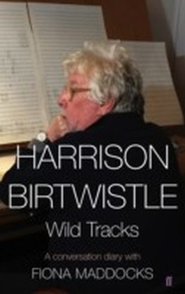 Harrison Birtwistle - Wild Tracks