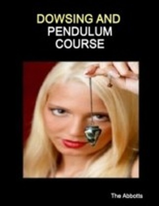 Dowsing and Pendulum Course