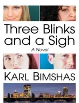 Three Blinks and a Sigh: A Novel