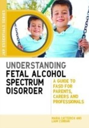 Understanding Fetal Alcohol Spectrum Disorder