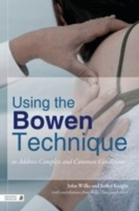 Using the Bowen Technique to Address Complex and Common Conditions