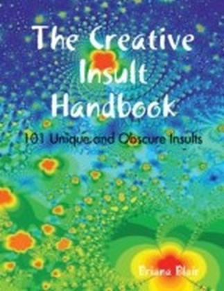 Creative Insult Handbook - 101 Unique and Obscure Insults