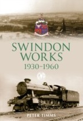 Swindon Works 1930 - 1960