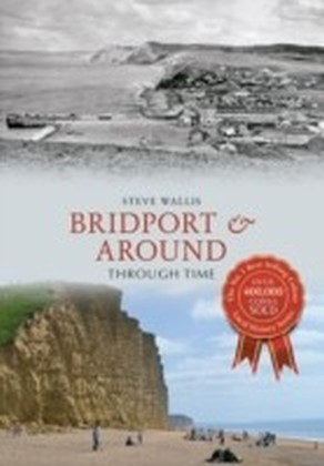 Bridport & Around Through Time
