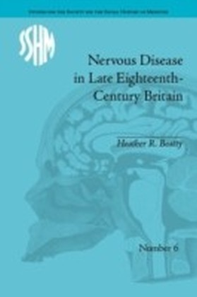 Nervous Disease in Late Eighteenth-Century Britain